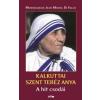 Jean-Michel Difalco Kalkuttai Szent Teréz Anya - A hit csodái