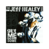 Jeff Healey Get Me Some (CD)
