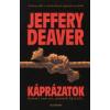 Jeffery Deaver KÁPRÁZATOK - SEMMI SEM AZ, AMINEK LÁTSZIK...