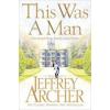 Jeffrey Archer This Was a Man