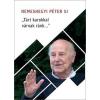 """Jezsuita Könyvek Nemeshegyi Péter: """"Tárt karokkal várnak ránk..."""" - Életútinterjú Nemeshegyi Péter jezsuitával"""