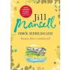 Jill Mansell MANSELL, JILL - EBBÕL SZERELEM LESZ - KÉSZEN ÁLLSZ A VÁRATLANRA?