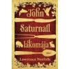 - JOHN SATURNALL LAKOMÁJA