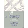 Jorge Bucay 20 LÉPÉS ELŐRE
