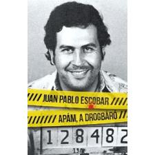 Juan Pablo Escobar Apám, a drogbáró társadalom- és humántudomány
