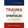 Judith Herman TRAUMA ÉS GYÓGYULÁS /AZ ERŐSZAK HATÁSA A CSALÁDON BELÜLI BÁNTALMAZÁSTÓL A POLITIKAI TERRORIG