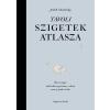- Judith Schalansky - Távoli szigetek atlasza