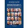 Juhász Előd JUHÁSZ ELÕD - ZENEKÖZELBEN 3. - ÜKH 2016