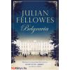 Julian Fellowes : Belgravia