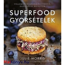 Julie Morris Superfood gyorsételek ajándékkönyv