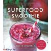Julie Morris Superfood smoothie - 100 ízletes és energiát adó ital receptje