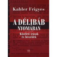 Kahler Frigyes A délibáb nyomában publicisztika