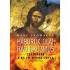Kairosz Kiadó Marc Fromager: Háborúk, olaj, radikalizmus - Csapdában a keleti kersztények