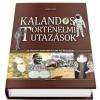 - KALANDOS TÖRTÉNELMI UTAZÁSOK