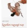 Kalligram Könyv- és Lapkiadó Uri Asaf: Egyetlen ragyogó nap