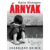 Karin Alvtegen ÁRNYAK - SKANDINÁV KRIMIK