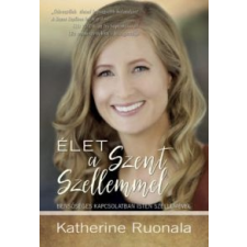 Katherine Ruonala Élet a Szent Szellemmel vallás