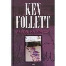 Ken Follett AZ ÉDEN KALAPÁCSA regény