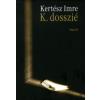 Kertész Imre K. DOSSZIÉ