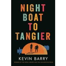 Kevin Barry Night Boat to Tangier – Kevin Barry idegen nyelvű könyv