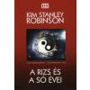 Kim Stanley Robinson A rizs és a só évei