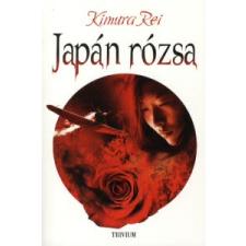 Kimura Rei JAPÁN RÓZSA regény