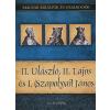 Kiss-Béry Miklós II. Ulászló, II. Lajos és I. (Szapolyai) János