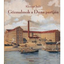 Klement Judit GŐZMALMOK A DUNA PARTJÁN történelem