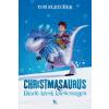 Kolibri Kiadó Tom Fletcher: Christmasaurus - Dínót kérek karácsonyra