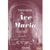 KONCERT 1234 Tizenhat Ave Maria