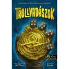 Könyvmolyképző Kiadó Trollvadászok (Új példány, megvásárolható, de nem kölcsönözhető!)