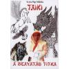 Könyvműhely Kiadó Taiki - a beavatás titka