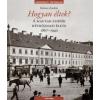 Körner András Hogyan éltek? - A magyar zsidók hétköznapi élete 1867-1940