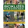 Kossuth Kiadó Biciklizés kezdőknek - Minden lényeges tudnivaló sok-sok fotóval - Edward Pickering