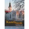 Kossuth Kiadó Podhorányi Zsolt: Kastélytúrák kalauza