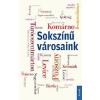 Kossuth Kiadó Sokszínű városaink