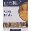 Kossuth Kiadó Szovák Kornál: Szent István - Sorsfordítók 10.