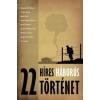 Kossuth Kiadó Zrt. 22 híres háborús történet