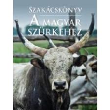 Kossuth Kiadó Zrt. Szakácskönyv a magyar szürkéhez gasztronómia