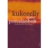 Kukorelly Endre KUKORELLY ENDRE - PORCELÁNBOLT - KEDVENXCEKRÕL. OLVASÓKÖNYV