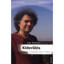 Laár András KIDERÜLÉS - A DERŰS ÉLET TITKA életmód, egészség