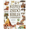 Laaren Brown, Lenny Hort, Eric Thomas KÉPES ZSIDÓ BIBLIA GYEREKEKNEK