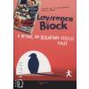 Lawrence Block A BETÖRŐ, AKI BOGARTNAK KÉPZELTE MAGÁT