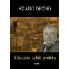 Lazi A hazára talált próféta - Szabó Dezső