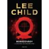 Lee Child BOSSZÚVÁGY - JACK REACHER-KRIMI