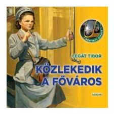 Legát Tibor Közlekedik a főváros történelem