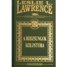 Leslie L. Lawrence A RODZSUNGOK KOLOSTORA (DÍSZKIADÁS) regény