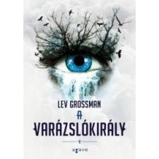 Lev Grossman A varázslókirály regény