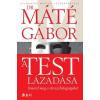 Libri Dr. Máté Gábor: A test lázadása
