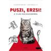 Libri HOMONNAY GERGELY - PUSZI, ERZSI! - A VILÁG MACSKASZEMMEL